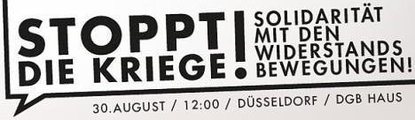 Demonstration am 30.8.2014 in Düsseldorf: Stoppt die Kriege! Solidarität mit den Widerstandsbewegungen!